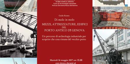 16 Maggio scopriamo il Patrimonio Industriale del porto antico di Genova, con la Scuola di Specializzazione in Beni Storico Artistici