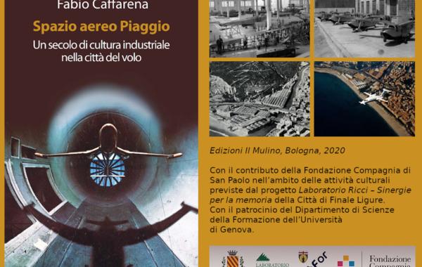 'Spazio aereo Piaggio. Un secolo di cultura industriale nella città del volo'